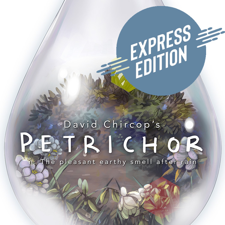 Petrichor: Express Edition
